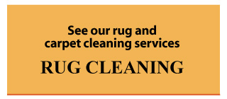 See our rug and carpet cleaning services - Rug Cleaning